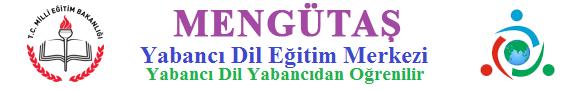 Mengütaş Dil Eğitim Merkezi - Yabancı Dil Yabancıdan Öğrenilir.